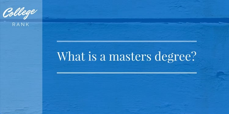 What is a Masters Degree  It is an academic certification given to individuals when they complete a specific field of study  Such persons conferred with the     CollegeRank net