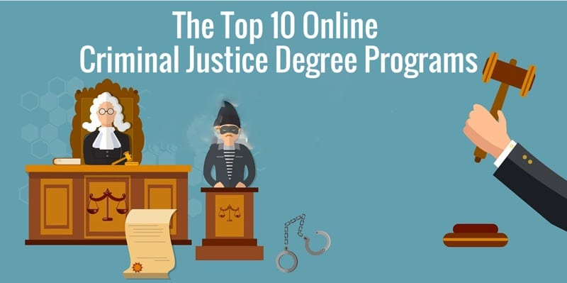 The Top 10 Online Bachelors In Criminal Justice Degree